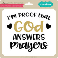 I'm Proof That God Answers Prayers