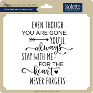 Even Though You Are Gone
