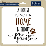 A House is Not a Home Pawprints