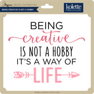 Being Creative is Not a Hobby