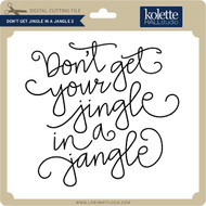 Don't Get Jingle in a Jangle 2