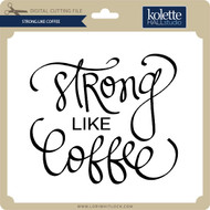 Strong Like Coffee