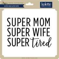 Super Mom Super Wife