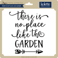There is No Place Like Garden