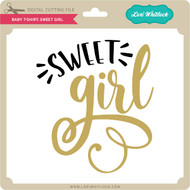 Baby T-Shirt: Sweet Girl
