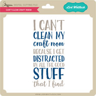 Can't Clean Craft Room