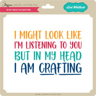 In My Head I'm Crafting