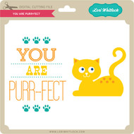 You Are Purr Fect
