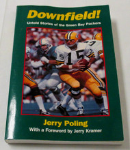 Downfield the Untold stories of the Green Bay Packers by Jerry Poling ***