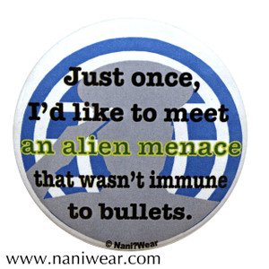 Brigadier Inspired Button: Alien Menace Immune to Bullets