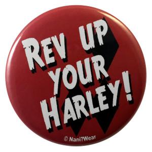 Harley Quinn Batman inspired 2.25 inch geek button Rev Up Your Harley
