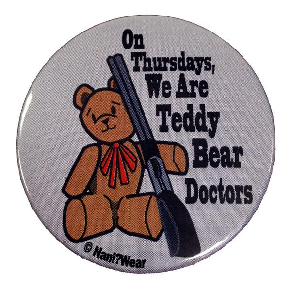 Supernatural 2.25 Inch Button On Thursdays We're Teddy Bear Doctors