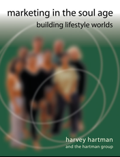 Marketing in the Soul Age: Building Lifestyle Worlds