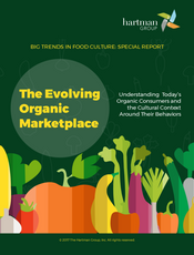 The Evolving Organic Marketplace: Understanding Today's Organic Consumers and the Cultural Context Around Their Behaviors