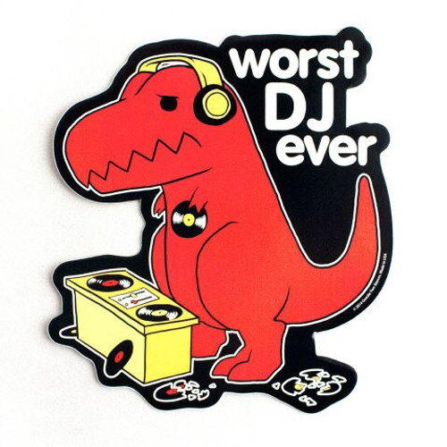 Worst DJ Ever Sticker
