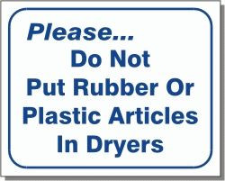 """Vend-Rite #L109:  """"Please Do Not Put Rubber or Plastic Articles In Dryers"""""""