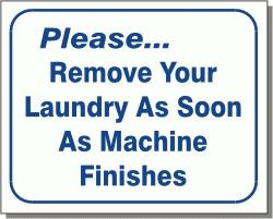 """Vend-Rite #L121:  """"Please Remove Your Laundry As Soon As Machine Finishes"""" L121-2"""