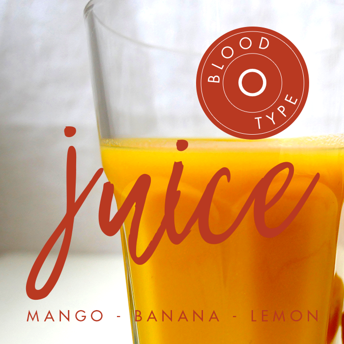 BLOOD TYPE O | Mango, Banana and Lemon Juice
