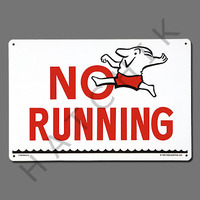 "X4012 SIGN-""NO RUNNING"" #40312 #40312"