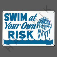 "X4022 SIGN-""SWIM AT OWN RISK"" #40318 #40318"