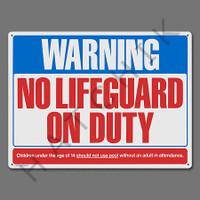 """X4031 SIGN-WARNING NO LIFE GUARD ON DUTY SIGN-""""WARNING NO LIFEGUARD"""""""