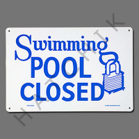 """X4032 SIGN-""""SWIMMING POOL CLOSED"""" #40333 #40333"""