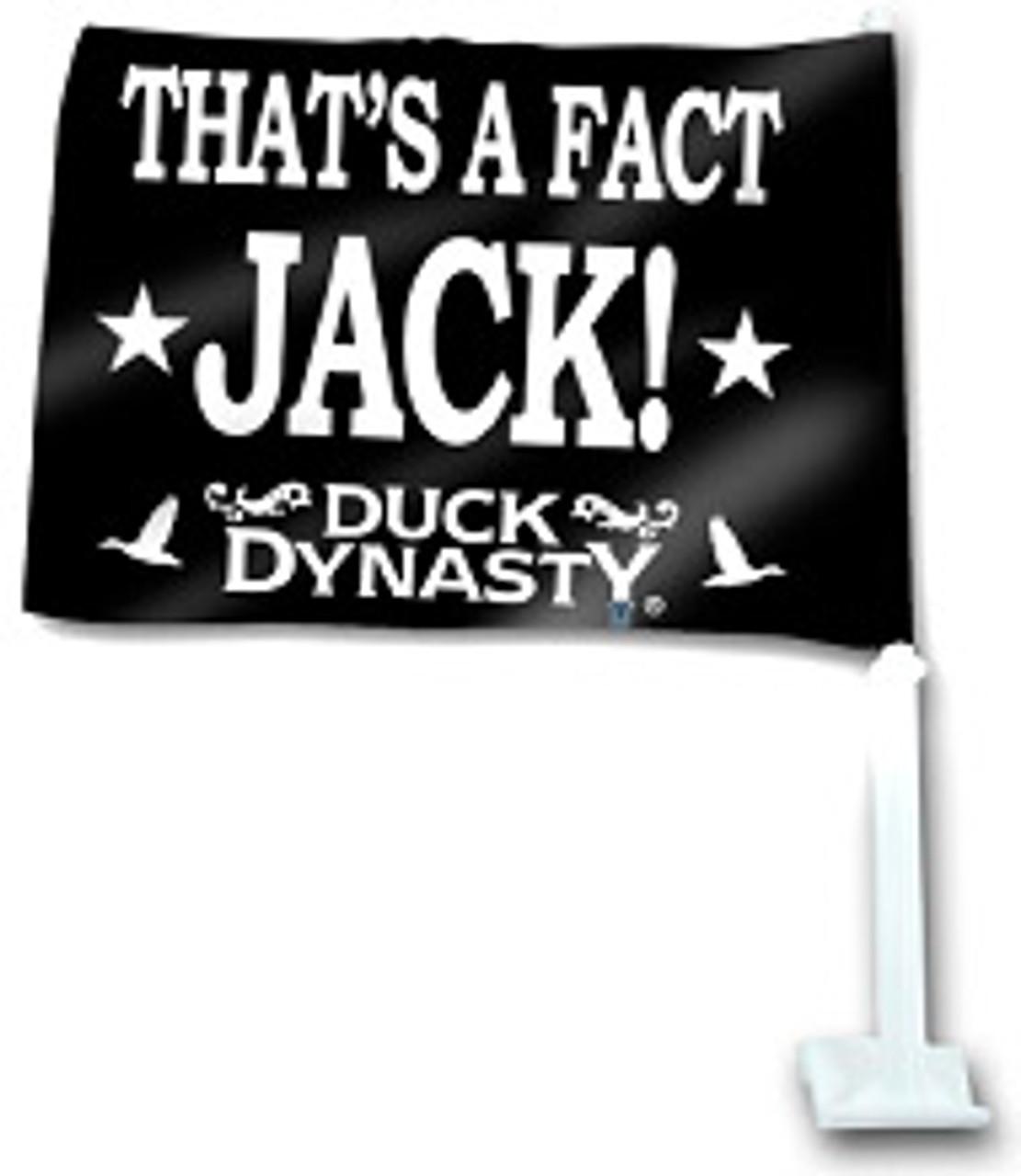 "Duck Dynasty ""That's a Fact Jack!"" Car Flag"
