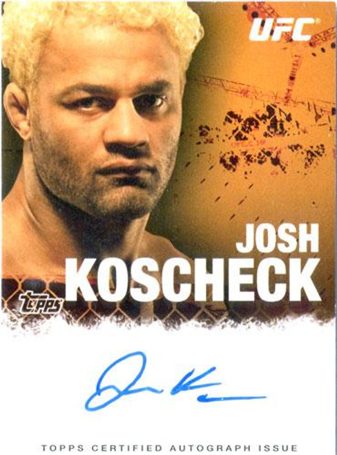 UFC 2010 Championship Josh Koschek Autograph Card FA-JK