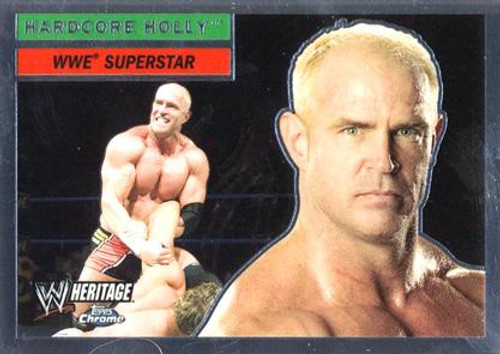 WWE Wrestling Topps Chrome 2006 WWE Heritage Superstar Hardcore Holly #39