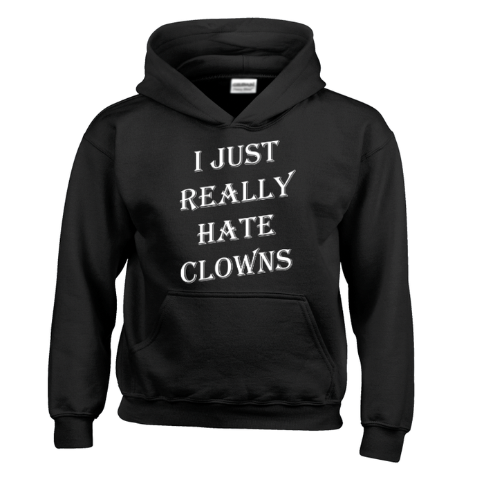 Kids I JUST REALLY HATE CLOWNS - HOODIE