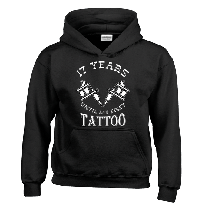 Kids 17 YEARS UNTIL MY FIRST TATTOO - HOODIE