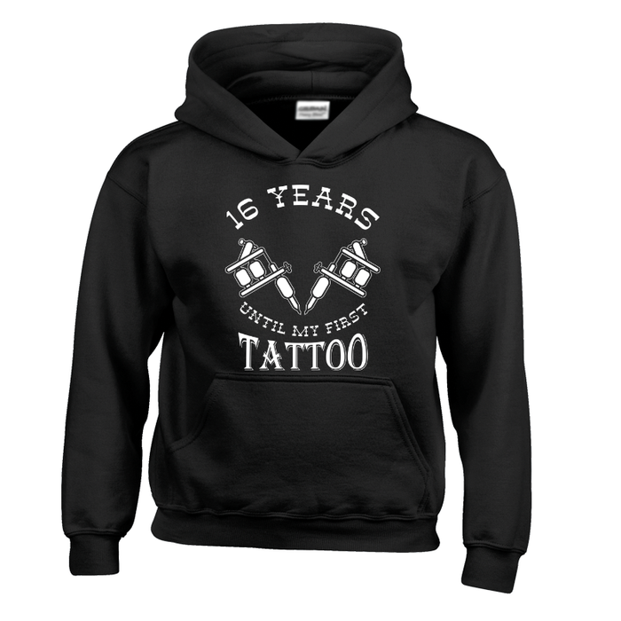 Kids 16 YEARS UNTIL MY FIRST TATTOO - HOODIE