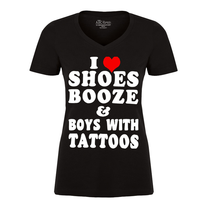 Women's I LOVE SHOES BOOZE AND BOYS WITH TATTOOS - TSHIRT