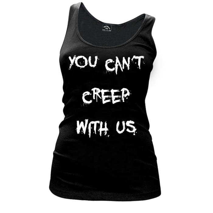 Women's YOU CAN'T CREEP WITH US - TANK TOP