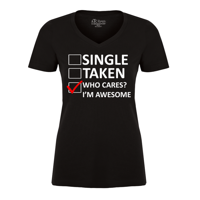 Women's Single Taken Who Cares I am Awesome - TSHIRT