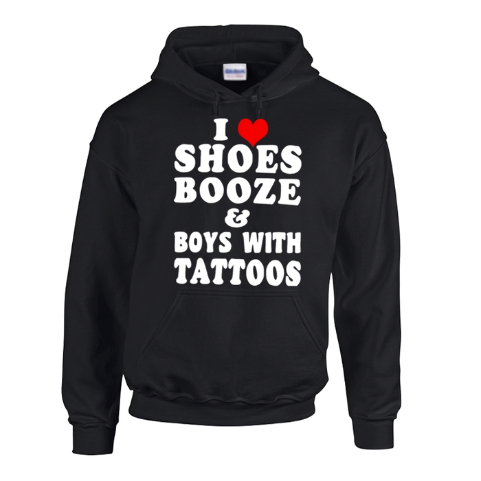 Women's I LOVE SHOES BOOZE AND BOYS WITH TATTOOS - HOODIE