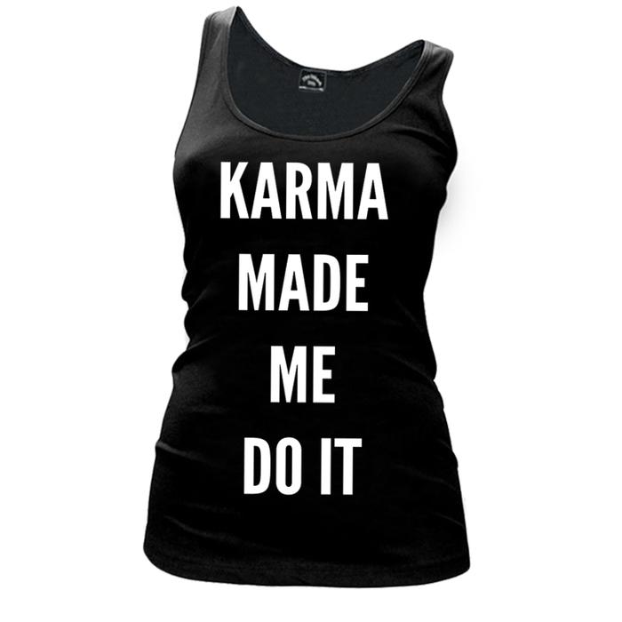 Women's KARMA MADE ME DO IT - TANK TOP