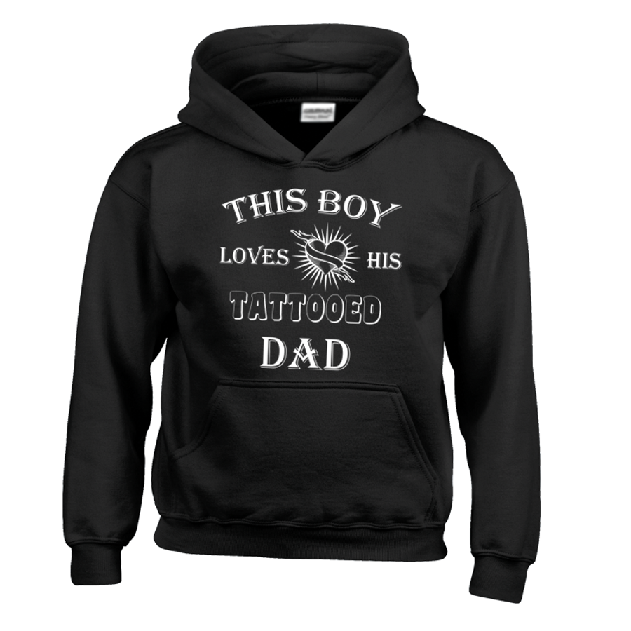 Kids THIS BOY LOVES HIS TATTOOED DAD - HOODIE