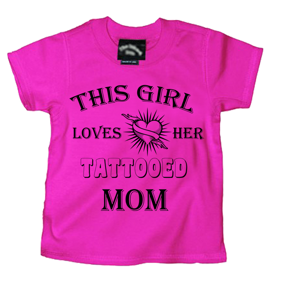 Kids THIS GIRL LOVES HER TATTOOED MOM - TSHIRT