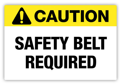 Caution - Safety Belt Required Label