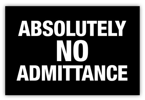 Absolutely No Admittance Label