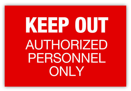 Keep Out - Authorized Personnel Only Label