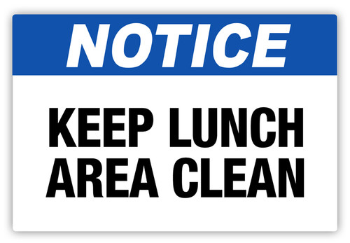 Notice - Keep Lunch Area Clean Label