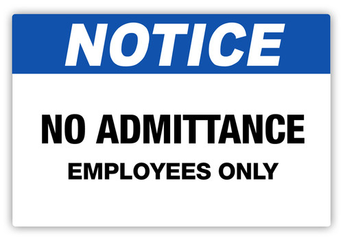 Notice - No Admittance Label