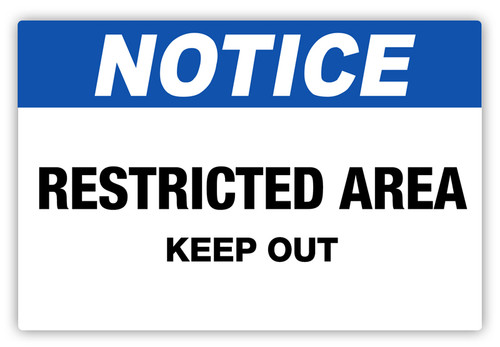 Notice - Restricted Area Keep Out Label