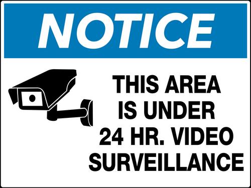 Notice This Area is Under 24 Hour Video Surveillance