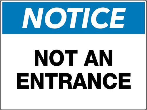 Notice Not an Entrance Wall Sign