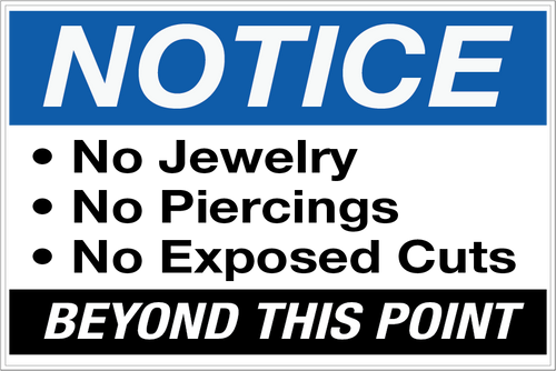 Notice - No Jewelry, Piercings, or Exposed Cuts Wall Sign