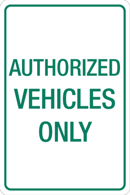 Authorized Vehicles Only - Aluminum Sign