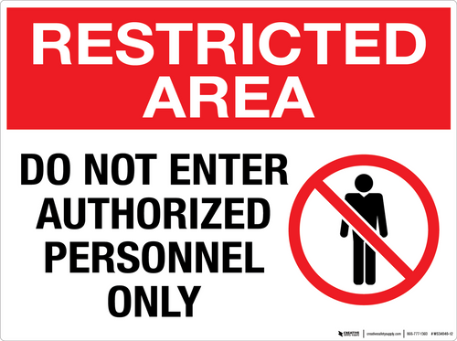 Restricted Area: Do Not Enter Authorized Personnel Only- Wall Sign